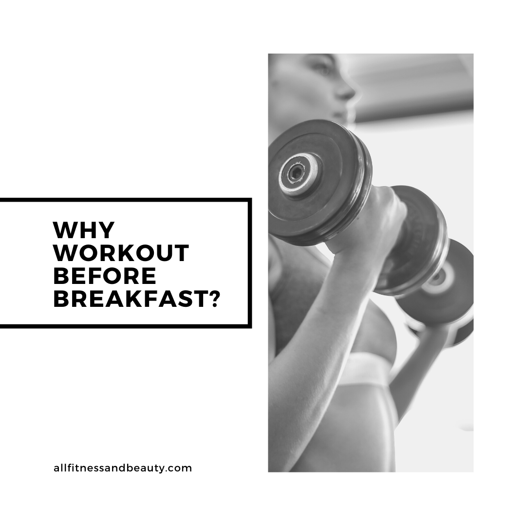 Why Workout Before Breakfast?