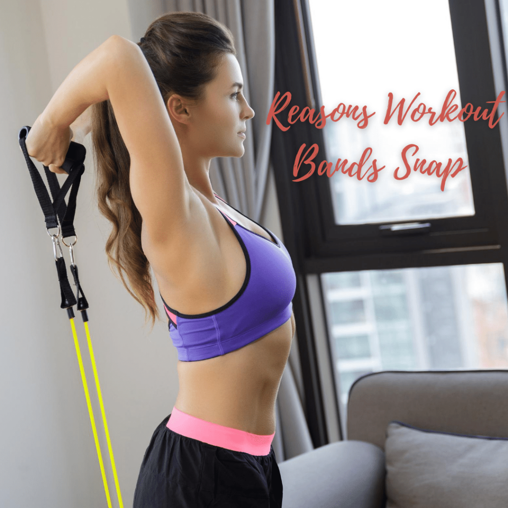 Will Workout Bands Snap?