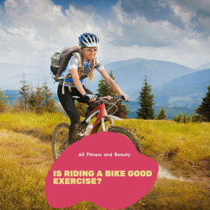 Is Riding a Bike Good Exercise?