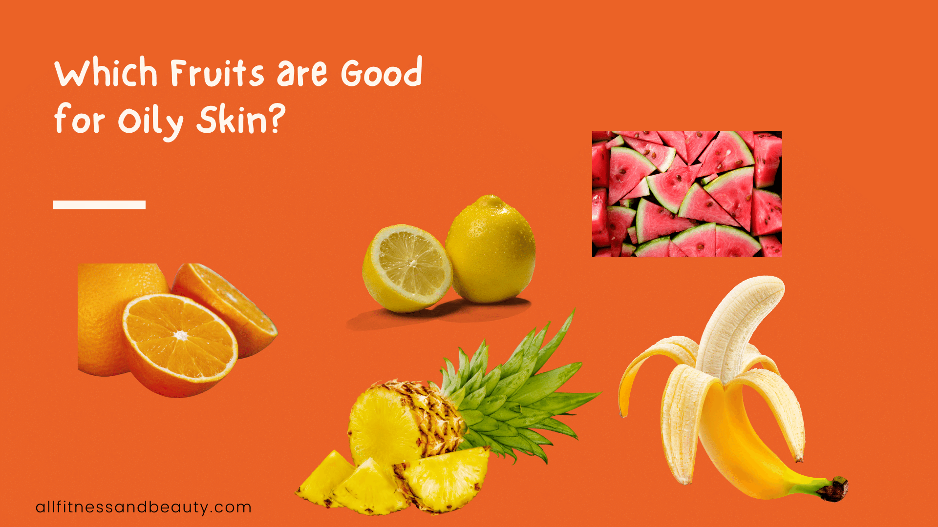 Which Fruits are Good for Oily Skin
