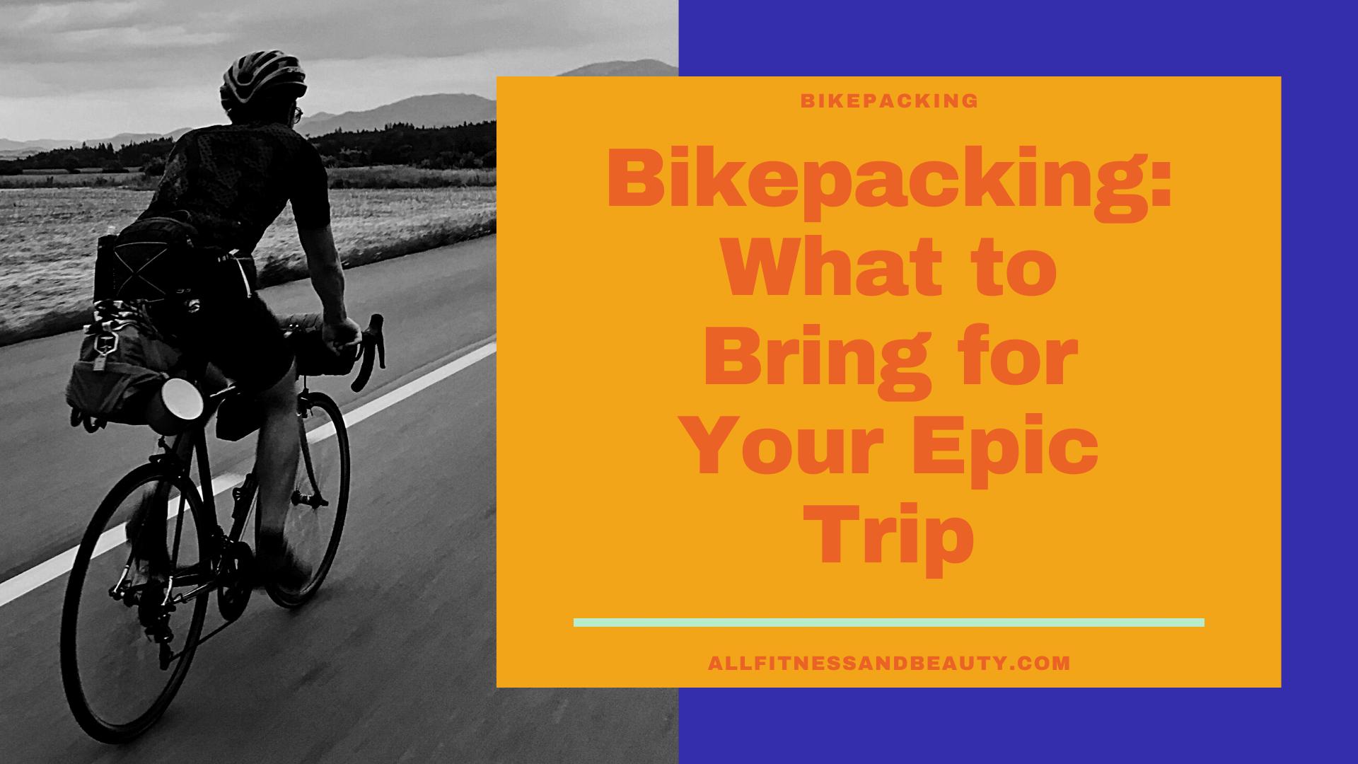 bikepacking what to bring