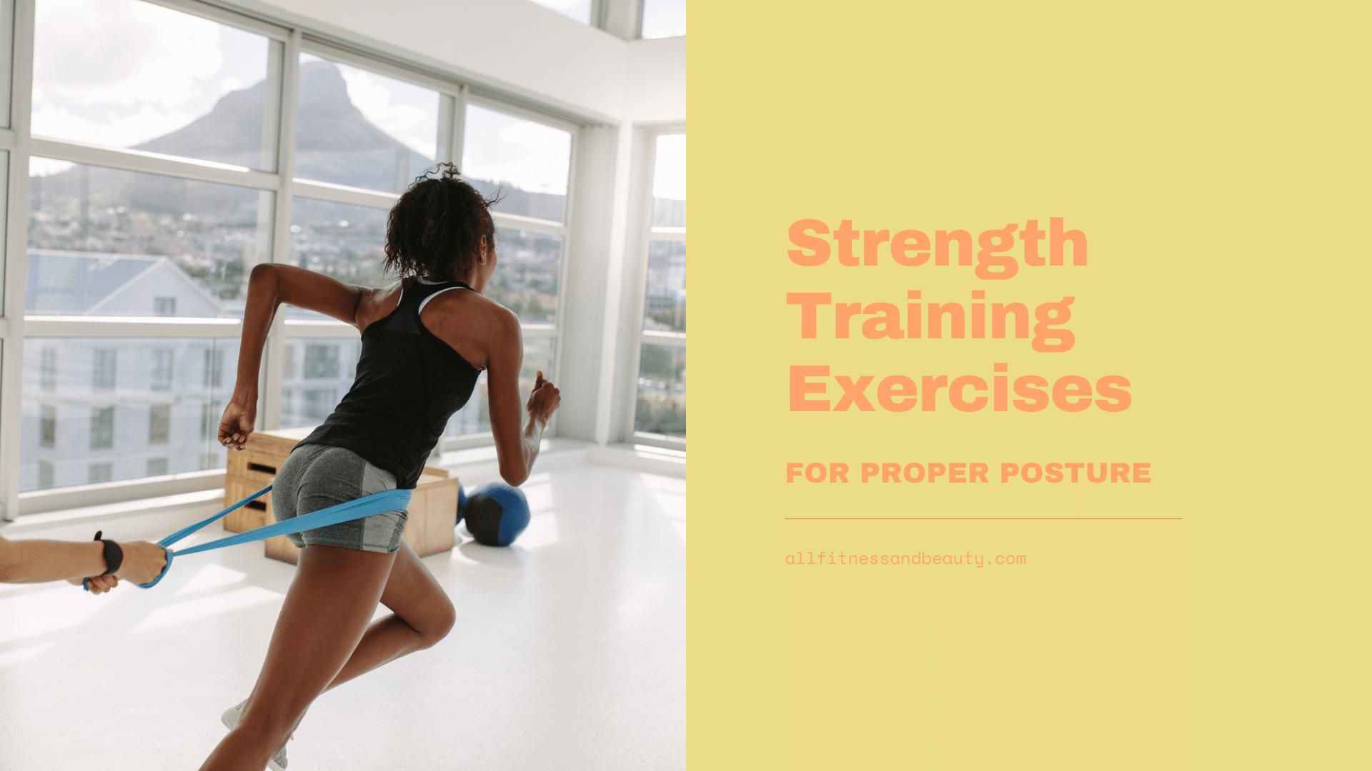 strength training exercises for proper posture
