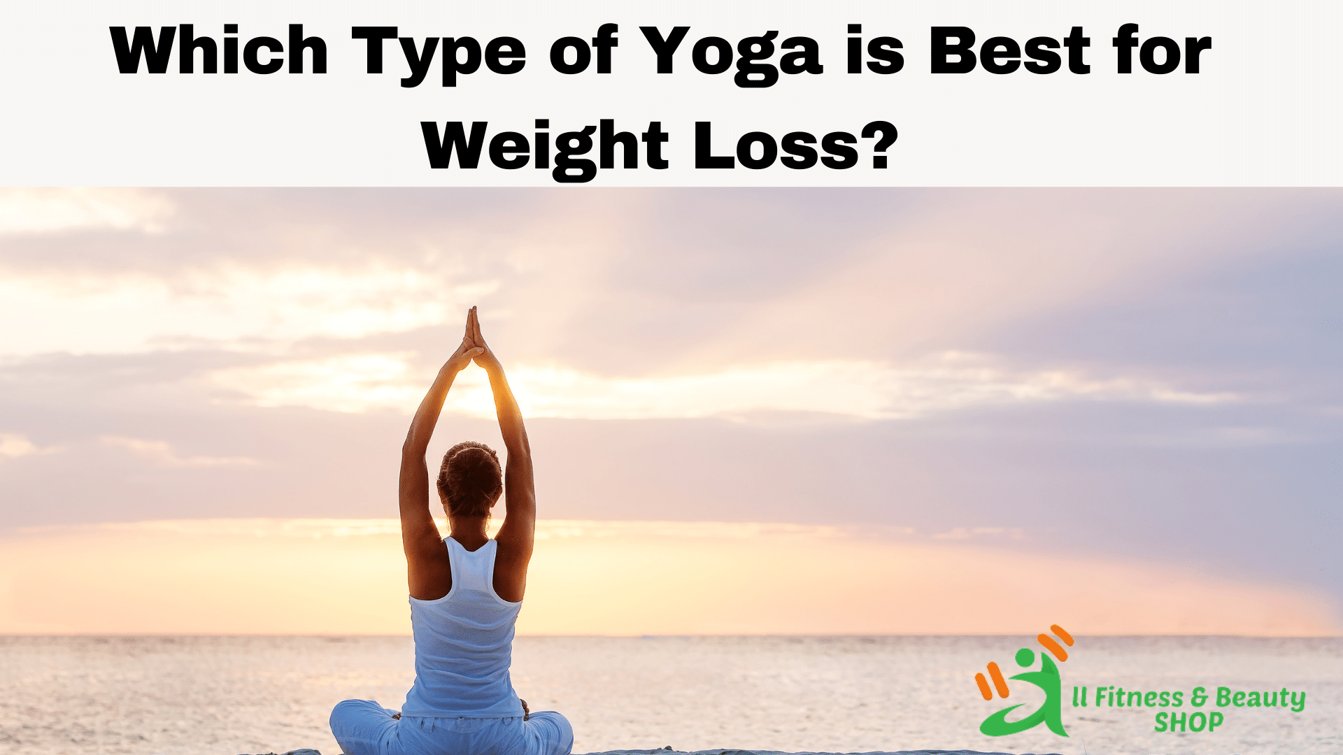 which type of yoga is best for weight loss