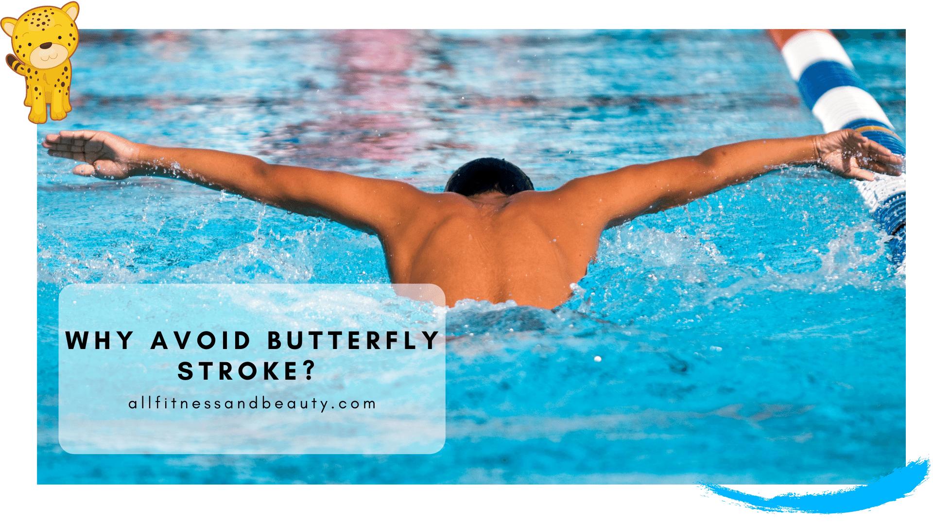 avoid butterfly stroke when improving posture