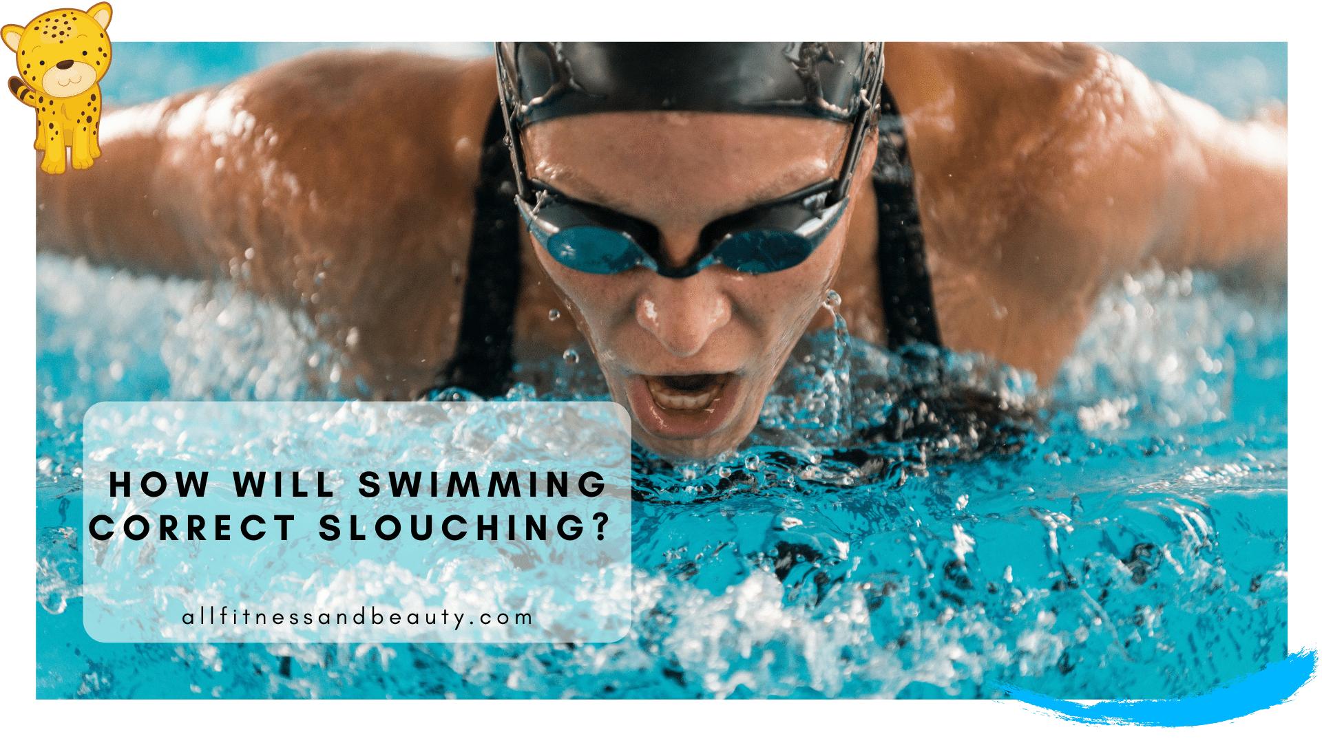 Will Swimming Improve Posture?