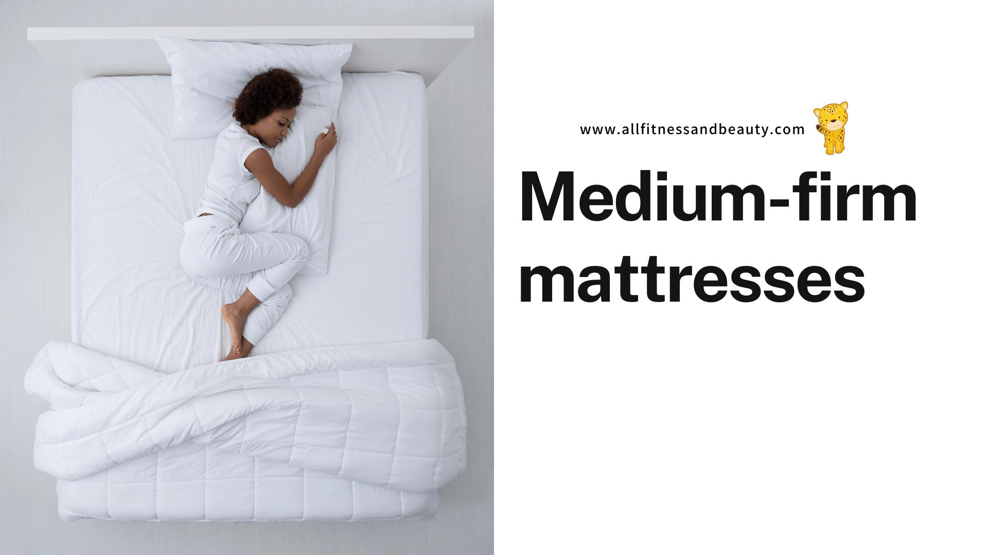 Mattresses for Good Posture - medium firm