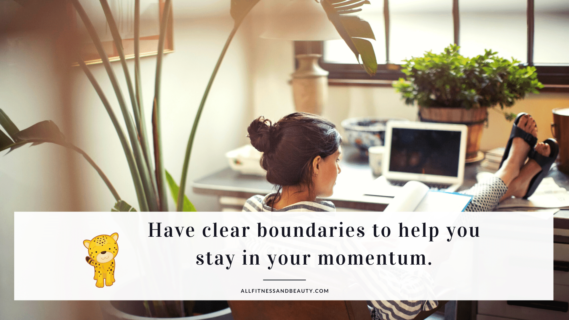 work from home more effectively - clear boundaries